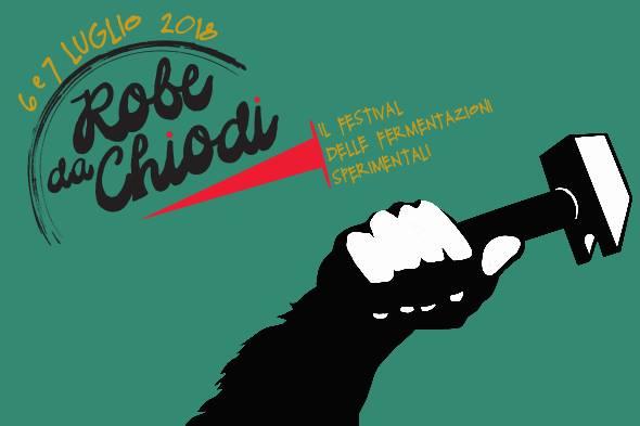 Robe da Chiodi: il festival delle fermentazioni sperimentali!