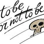 Essere o non essere...Questo NON è il vero problema!